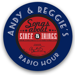 Andy & Reggie's Songs About Stuff And Things Radio Hour