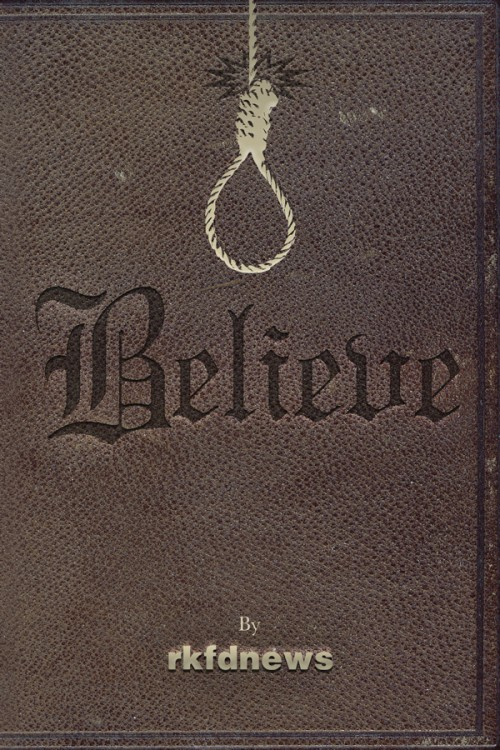 Believe, by rkfdnews