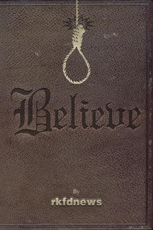 Believe, by rkfdnews